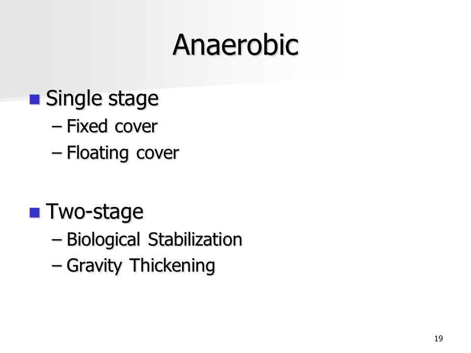 Anaerobic Single stage Two-stage Fixed cover Floating cover