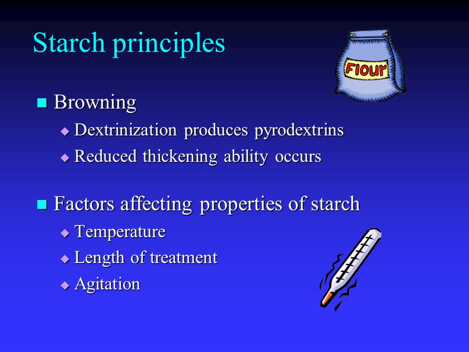 Starch principles Browning Factors affecting properties of starch
