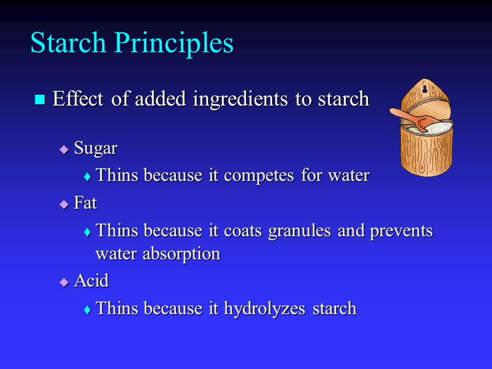 Starch Principles Effect of added ingredients to starch Sugar