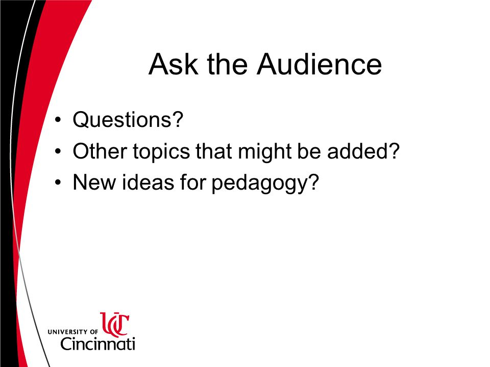 Ask the Audience Questions Other topics that might be added