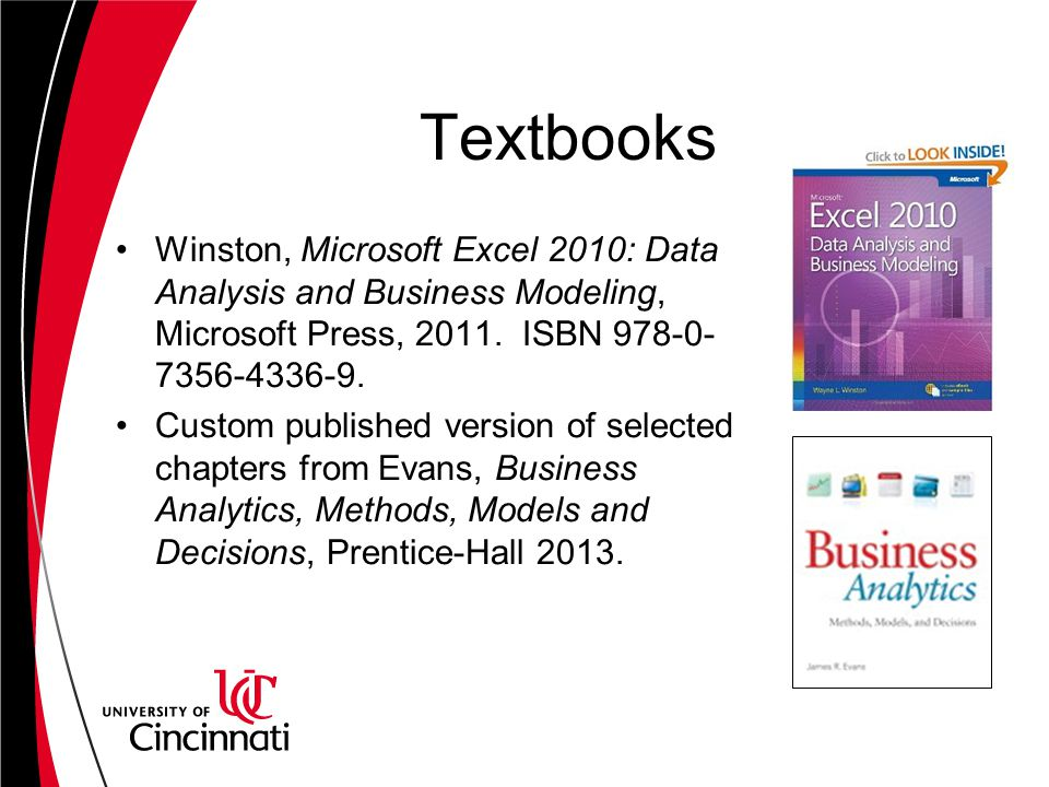 Textbooks Winston, Microsoft Excel 2010: Data Analysis and Business Modeling, Microsoft Press, 2011. ISBN 978-0-7356-4336-9.