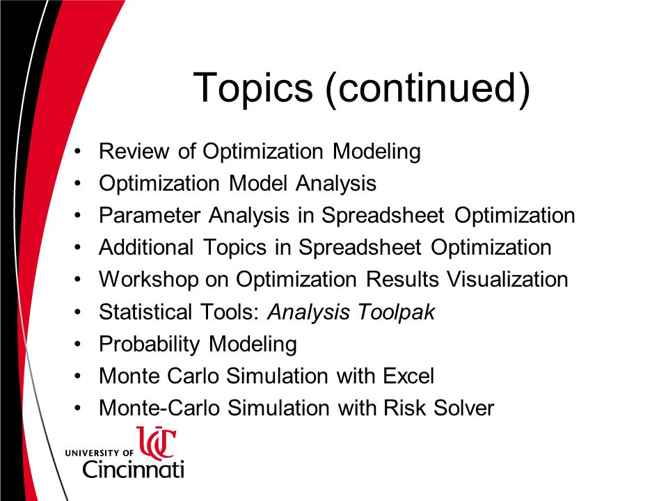 Topics (continued) Review of Optimization Modeling
