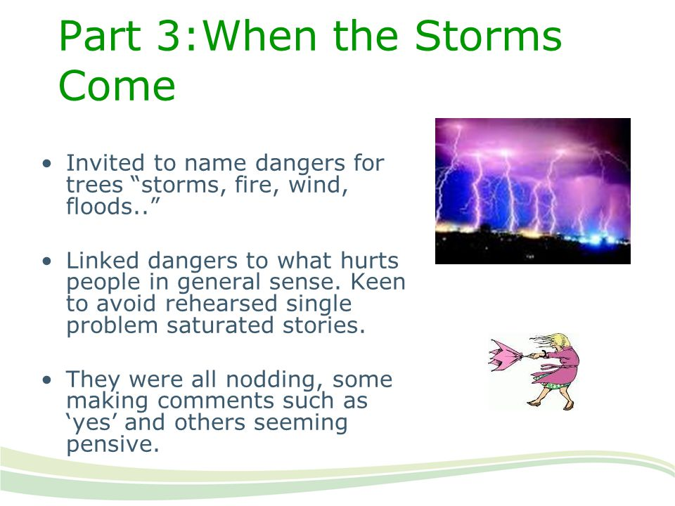 Part 3:When the Storms Come