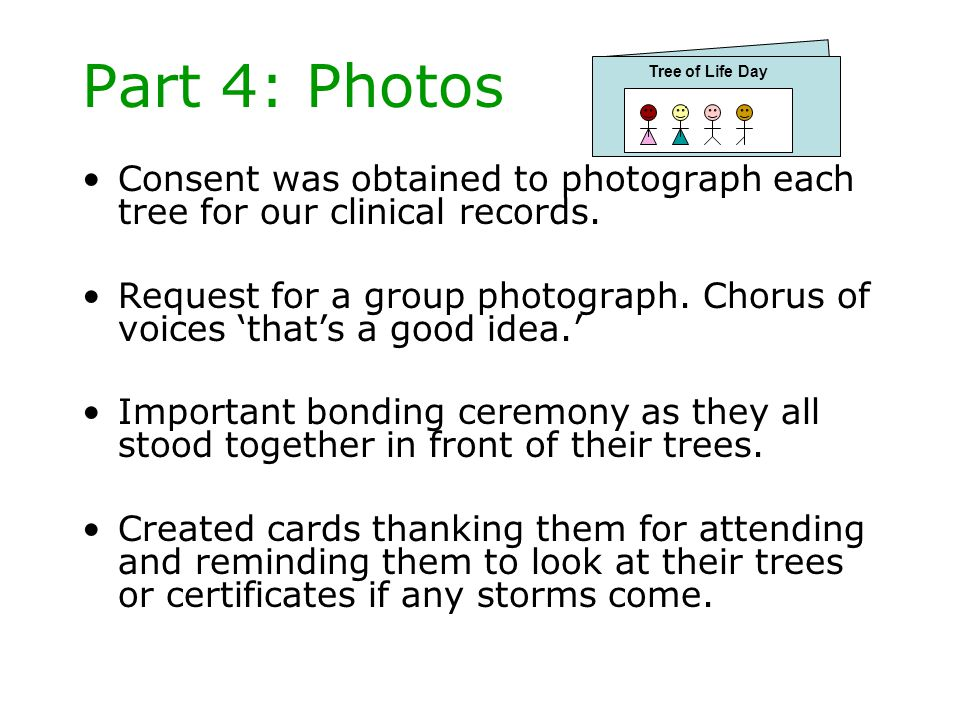 Part 4: Photos Tree of Life Day. Consent was obtained to photograph each tree for our clinical records.