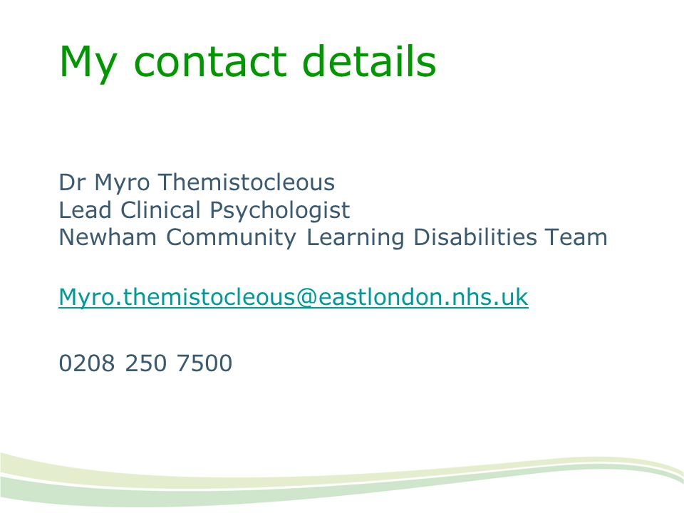 My contact details Dr Myro Themistocleous Lead Clinical Psychologist