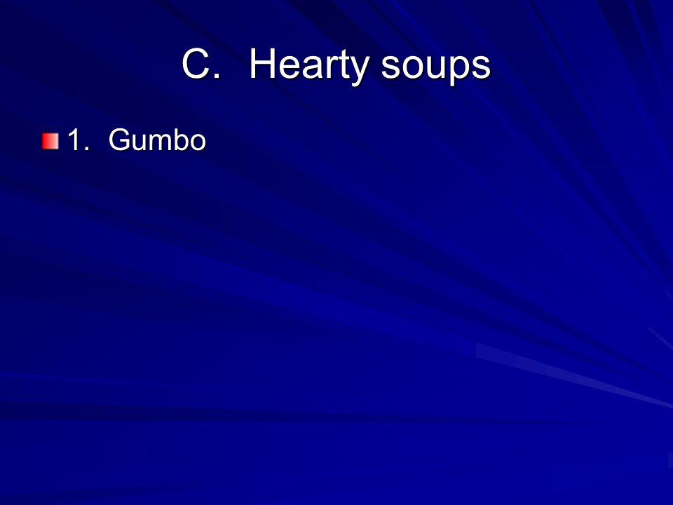 C. Hearty soups 1. Gumbo