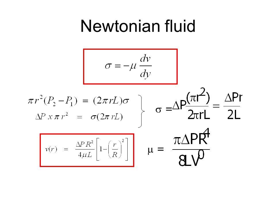 Newtonian fluid  =  =