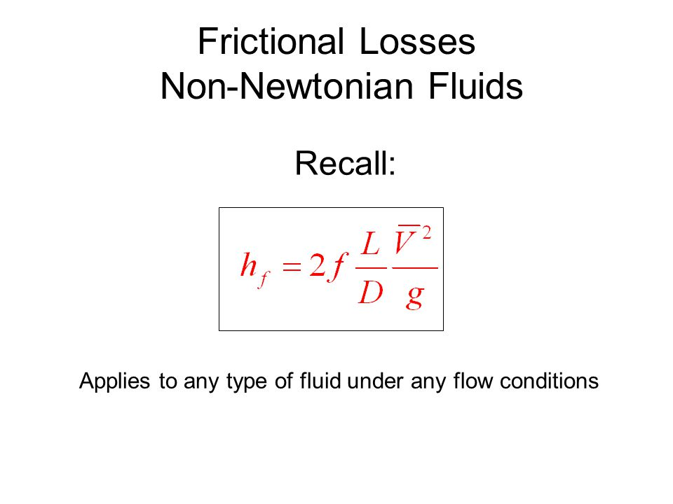 Frictional Losses Non-Newtonian Fluids