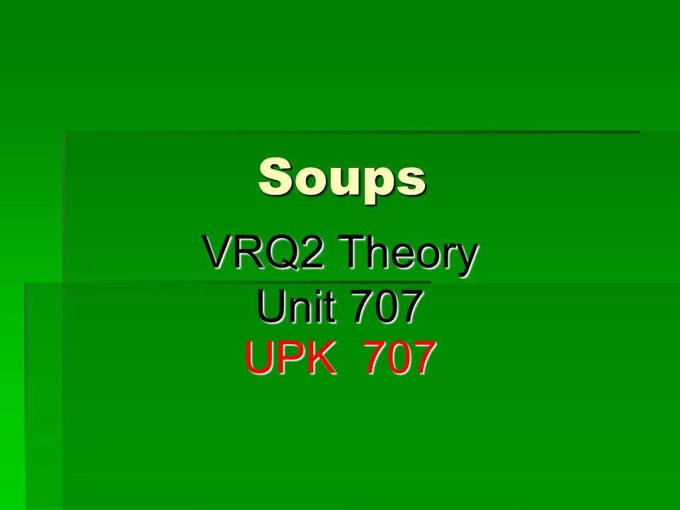 Soups VRQ2 Theory Unit 707 UPK 707