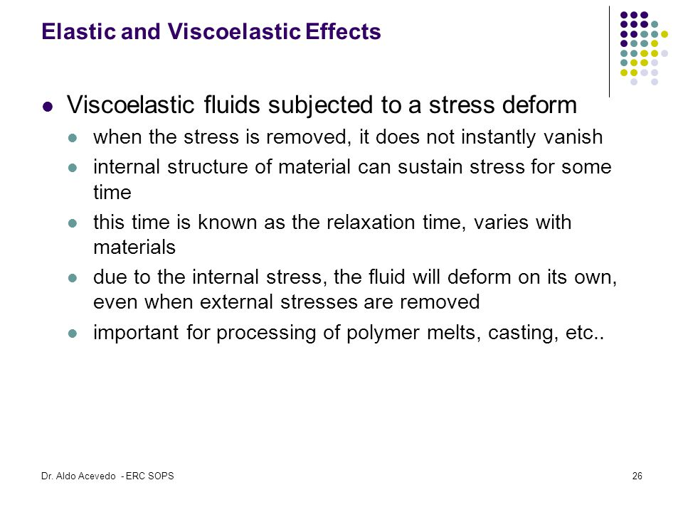 Elastic and Viscoelastic Effects