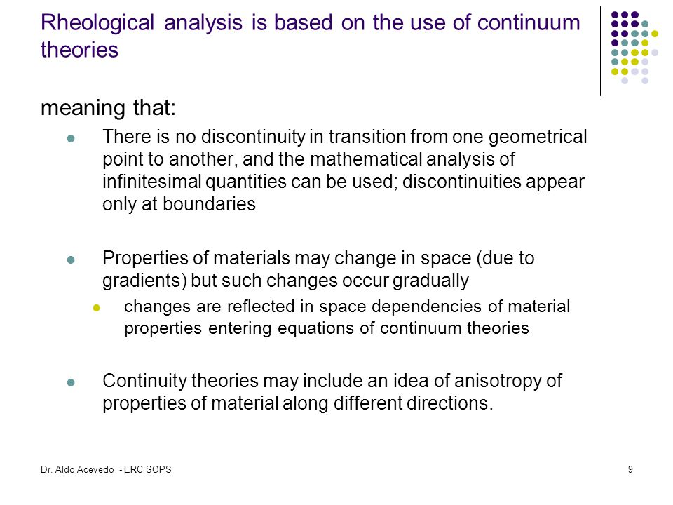 Rheological analysis is based on the use of continuum theories