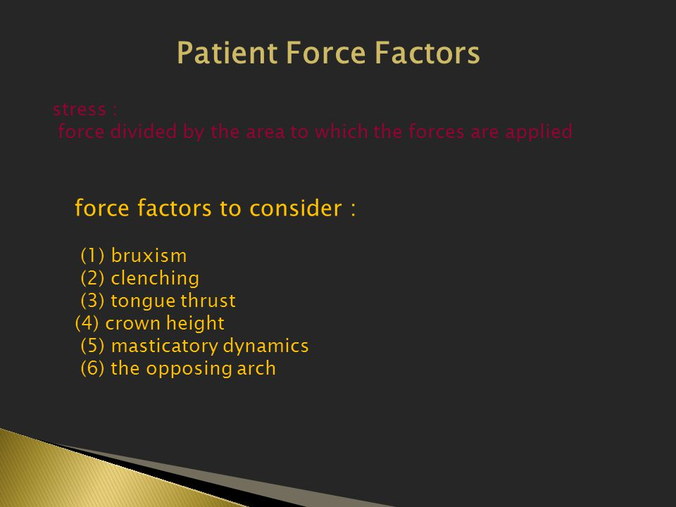 Patient Force Factors force factors to consider : stress :