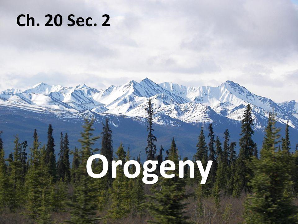 Ch. 20 Sec. 2 Orogeny