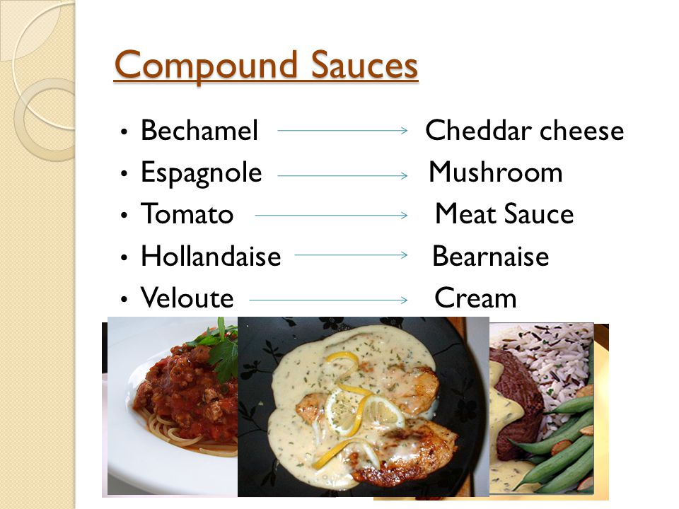 Compound Sauces Bechamel Cheddar cheese Espagnole Mushroom