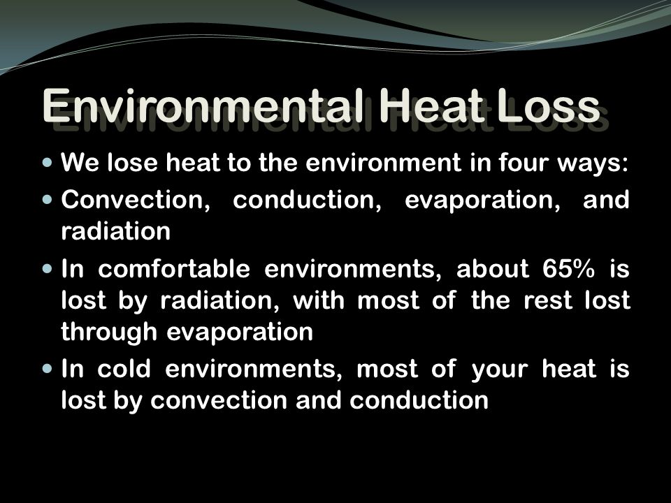 Environmental Heat Loss