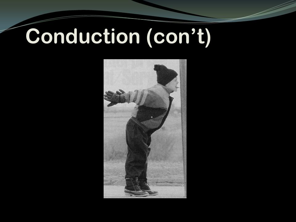 Conduction (con't)