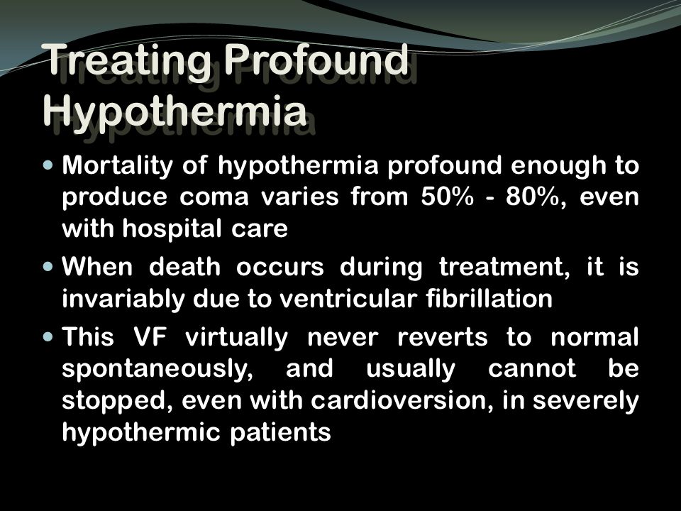 Treating Profound Hypothermia