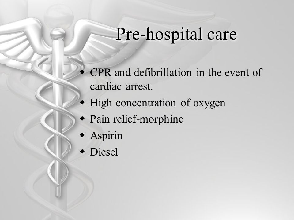Pre-hospital care CPR and defibrillation in the event of cardiac arrest. High concentration of oxygen.