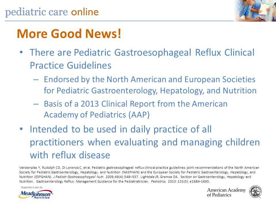 More Good News! There are Pediatric Gastroesophageal Reflux Clinical Practice Guidelines.