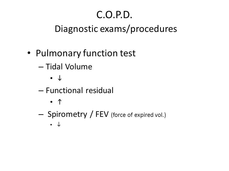 C.O.P.D. Diagnostic exams/procedures
