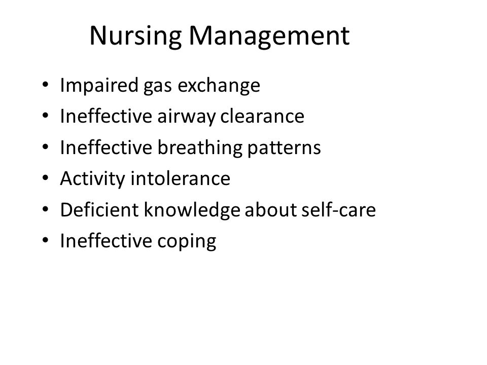 Nursing Management Impaired gas exchange Ineffective airway clearance