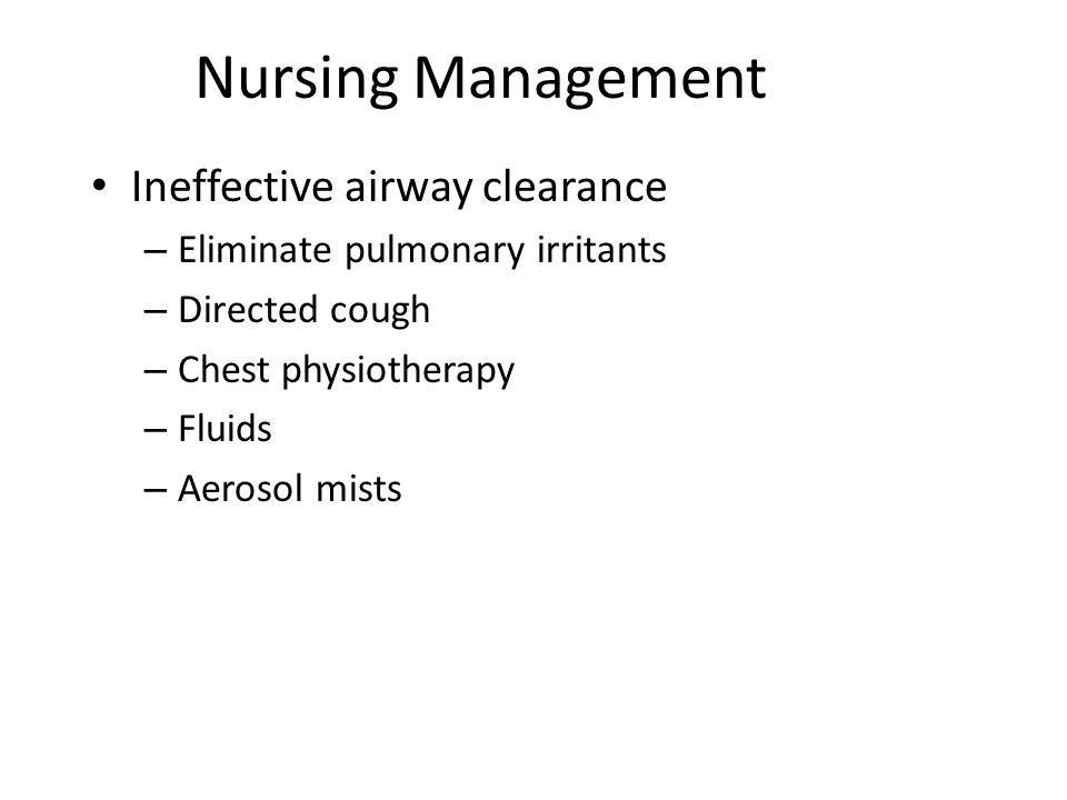 Nursing Management Ineffective airway clearance