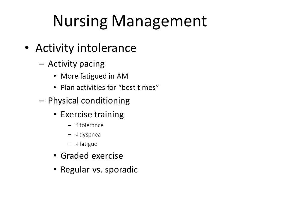 Nursing Management Activity intolerance Activity pacing