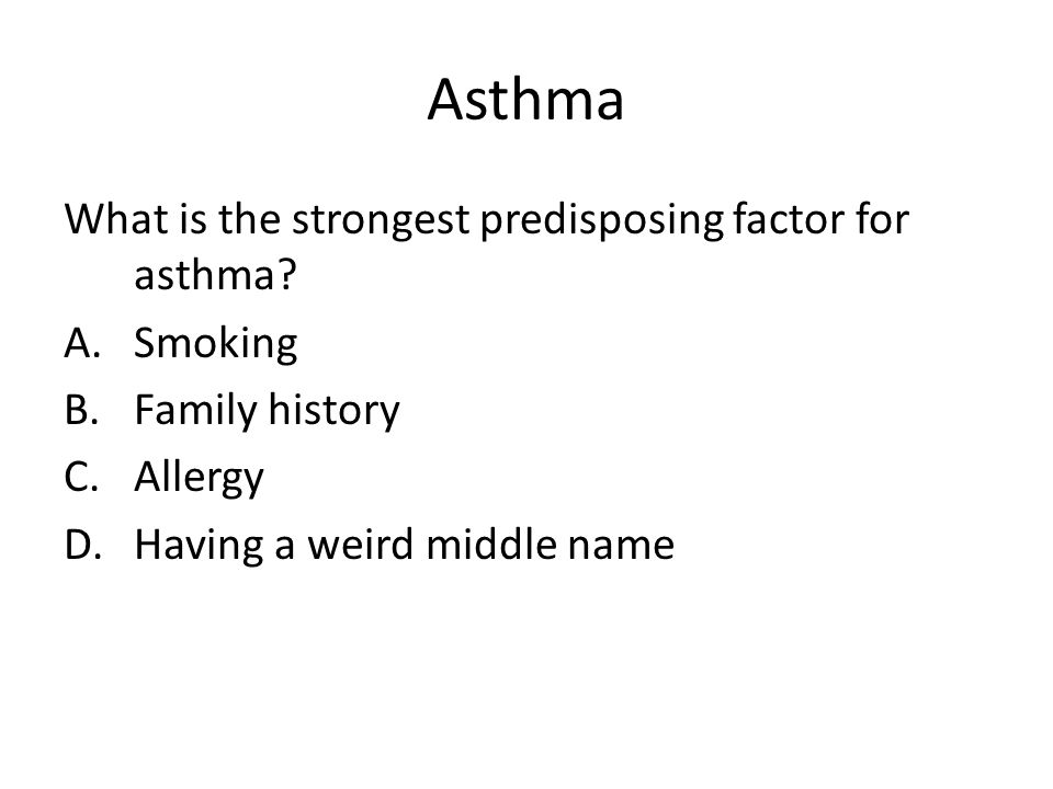 Asthma What is the strongest predisposing factor for asthma Smoking