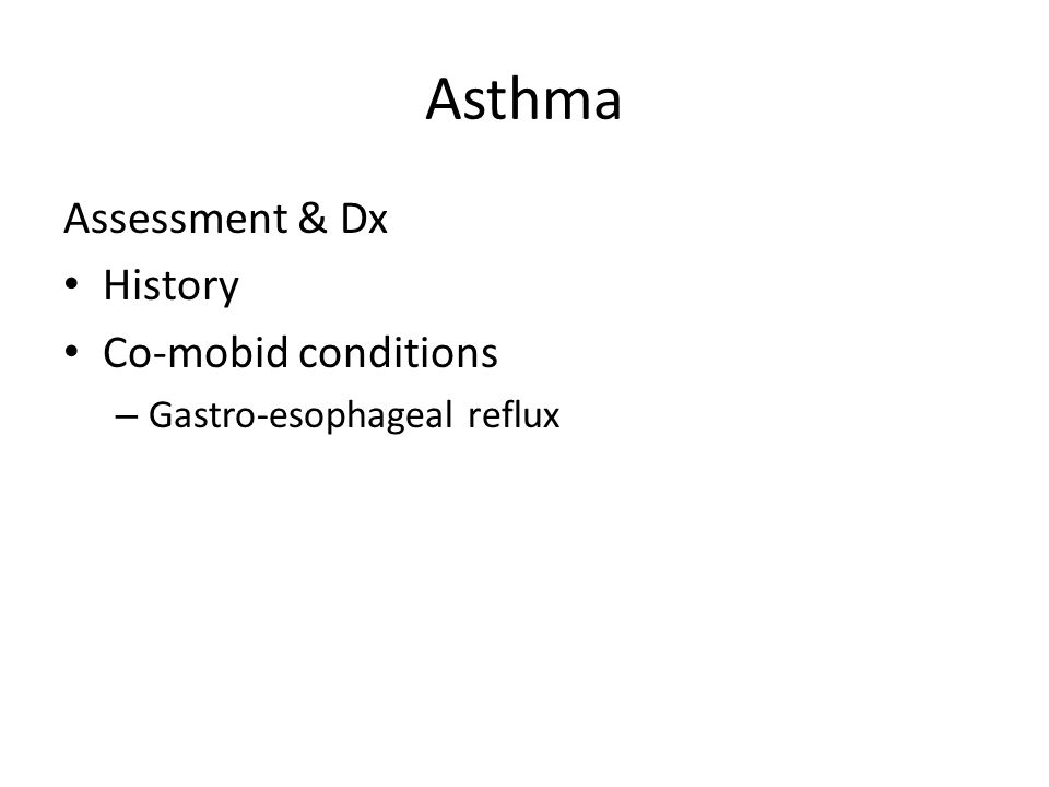 Asthma Assessment & Dx History Co-mobid conditions