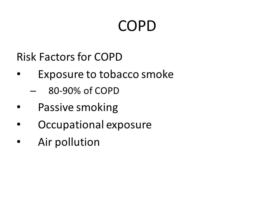 COPD Risk Factors for COPD Exposure to tobacco smoke Passive smoking