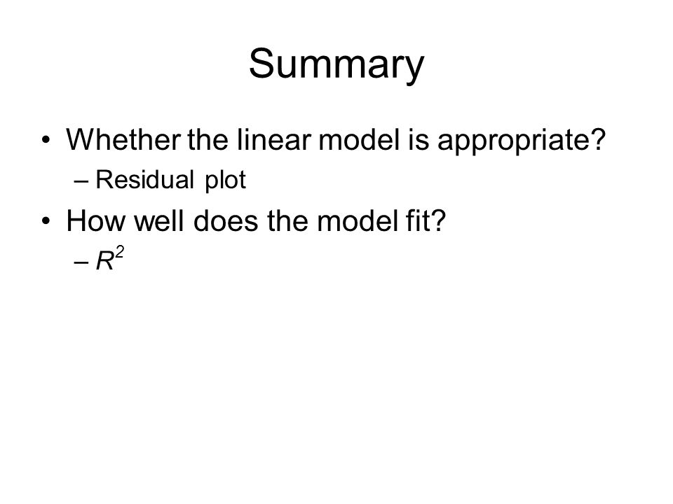 Summary Whether the linear model is appropriate