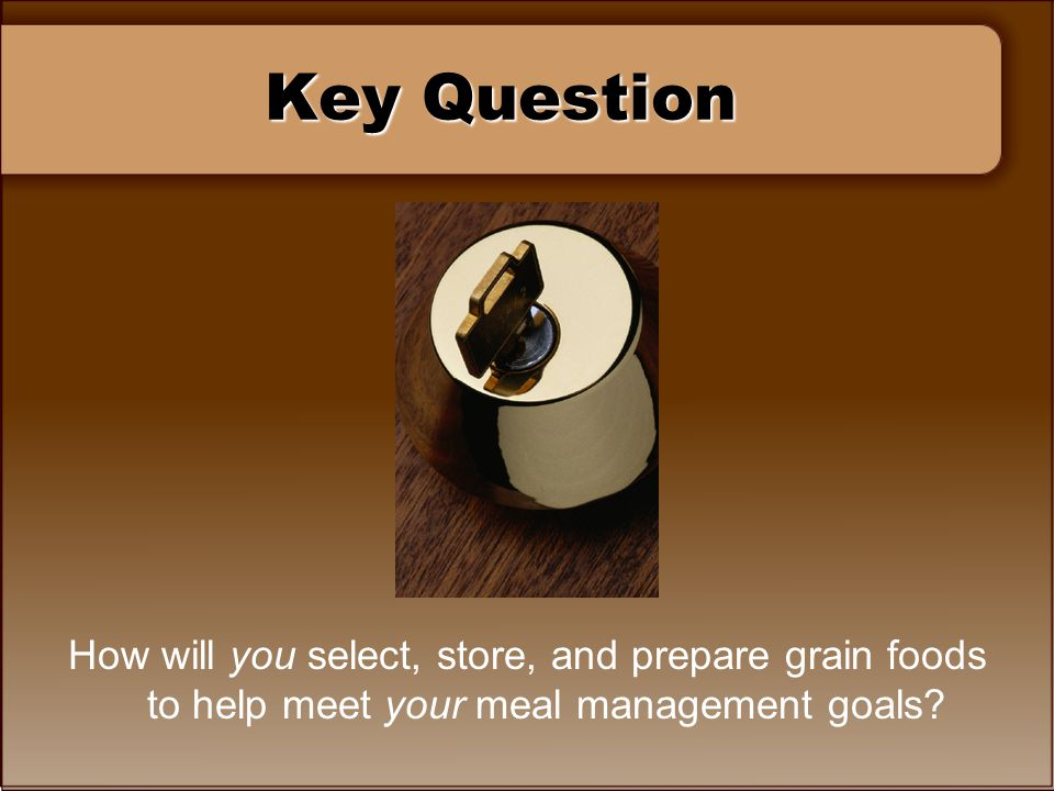Key Question Note: Encourage students to use this question to help them review chapter information and apply it to their lives.