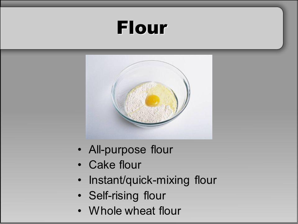 Flour All-purpose flour Cake flour Instant/quick-mixing flour