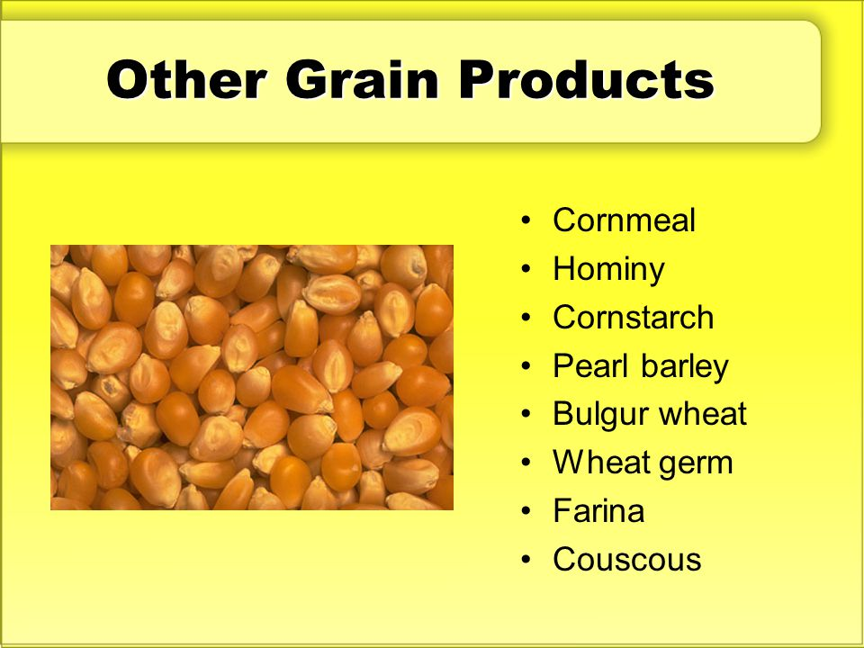 Other Grain Products Cornmeal Hominy Cornstarch Pearl barley