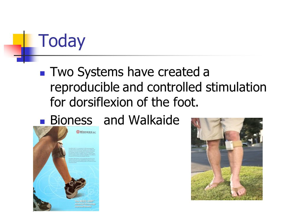 Today Two Systems have created a reproducible and controlled stimulation for dorsiflexion of the foot.