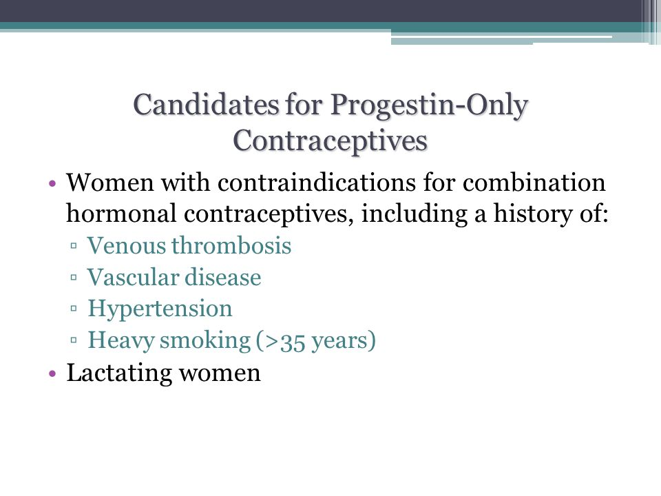 Candidates for Progestin-Only Contraceptives