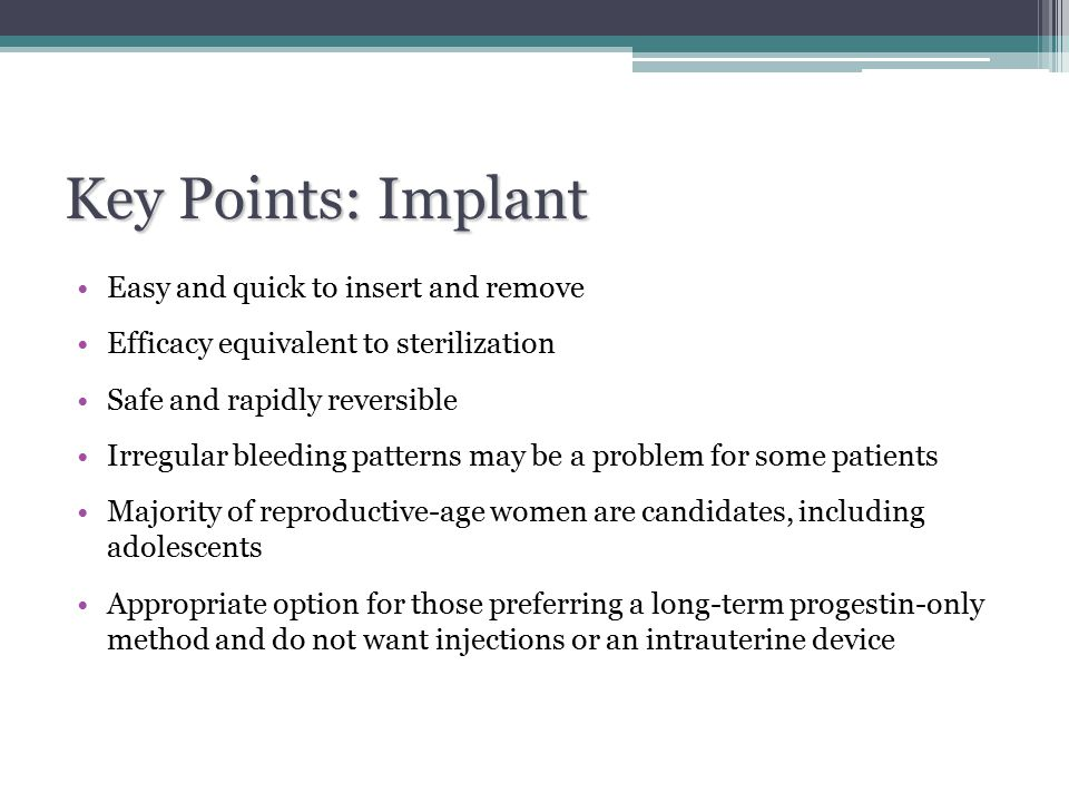 Key Points: Implant Easy and quick to insert and remove