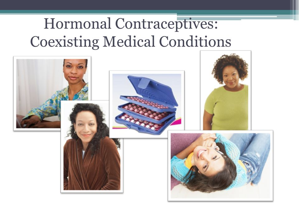 Hormonal Contraceptives: Coexisting Medical Conditions