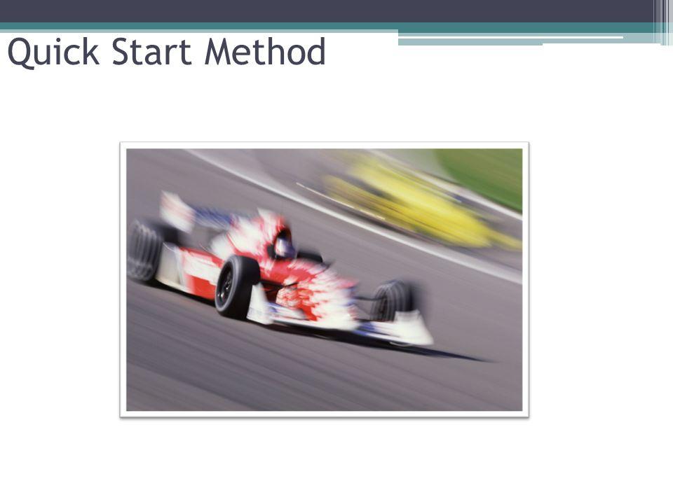 Quick Start Method Talking points