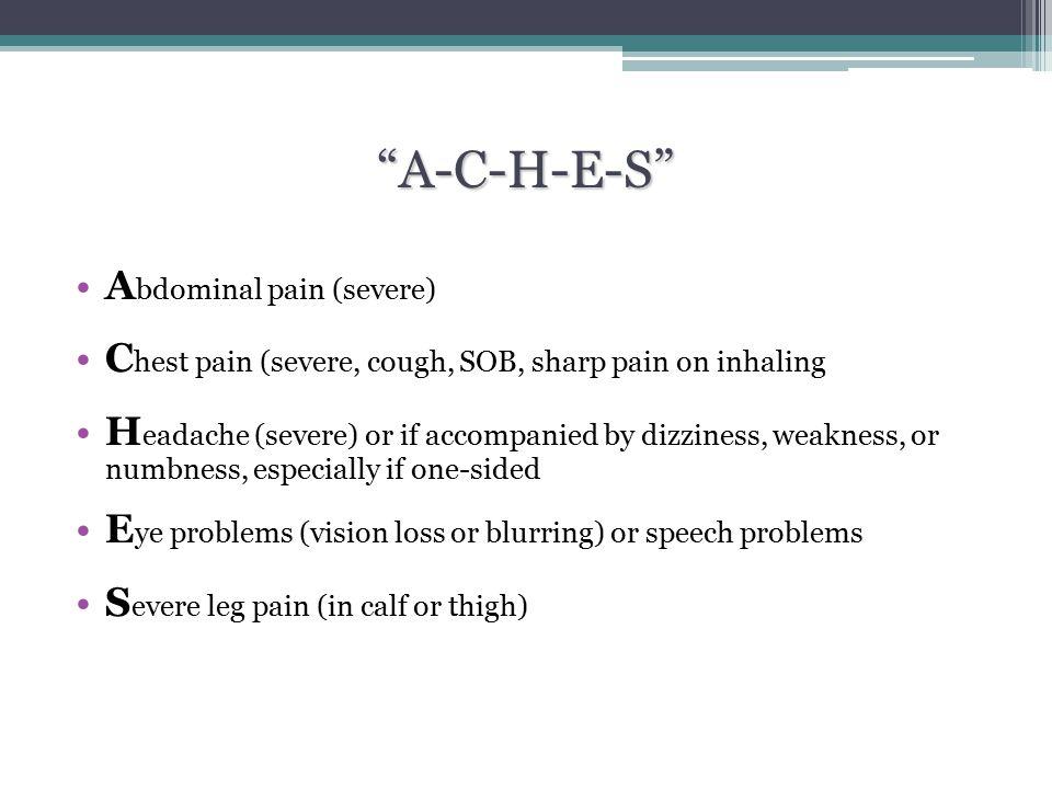 A-C-H-E-S Abdominal pain (severe)