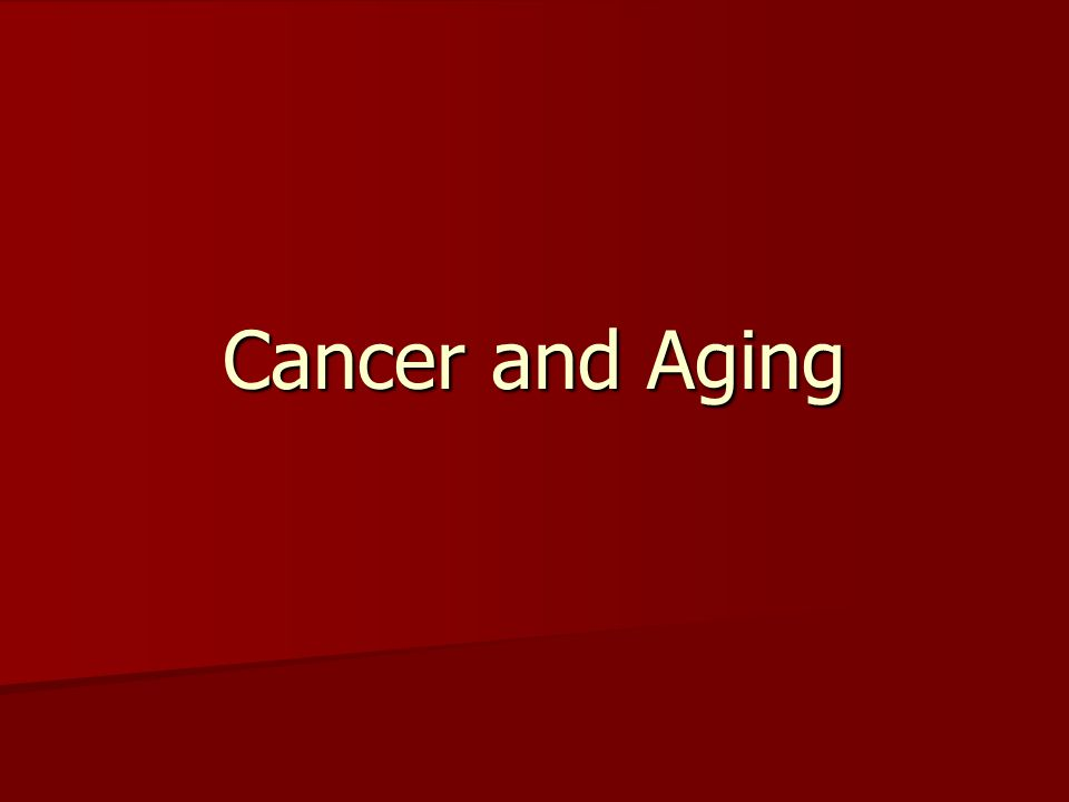 Cancer and Aging