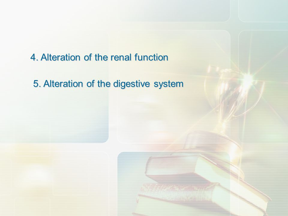 4. Alteration of the renal function