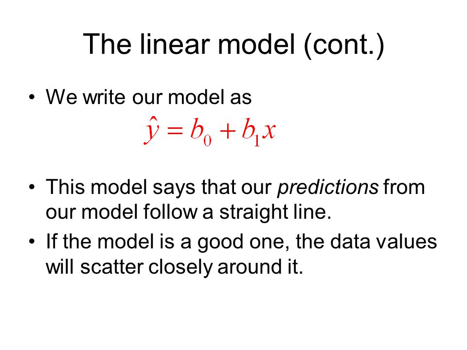 The linear model (cont.)