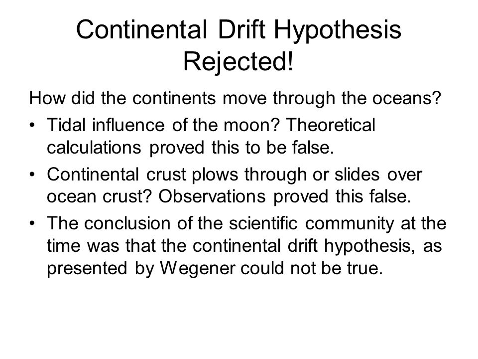 Continental Drift Hypothesis Rejected!