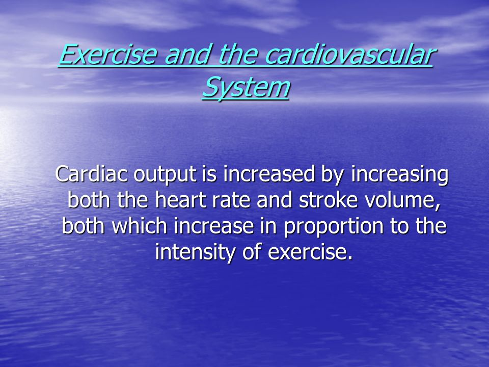 Exercise and the cardiovascular System