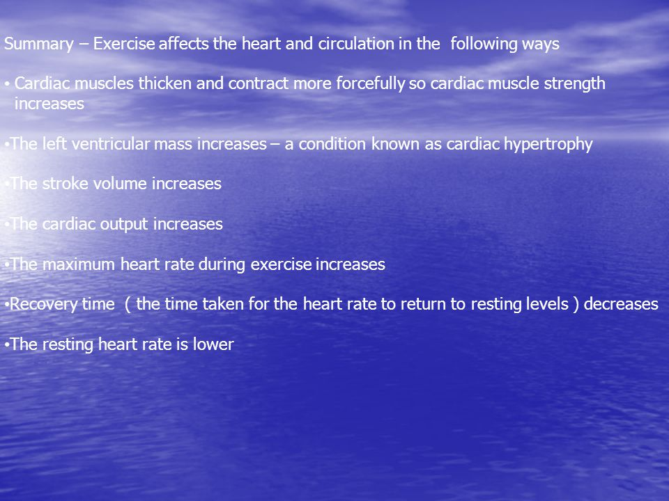 Summary – Exercise affects the heart and circulation in the following ways