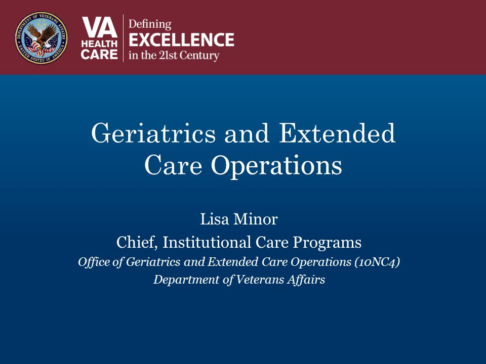 Geriatrics and Extended Care Operations