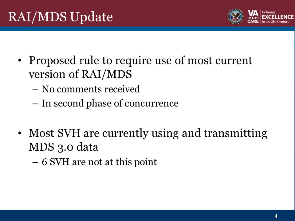 RAI/MDS Update Proposed rule to require use of most current version of RAI/MDS. No comments received.