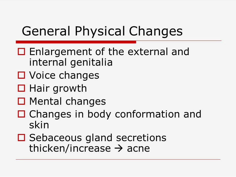General Physical Changes
