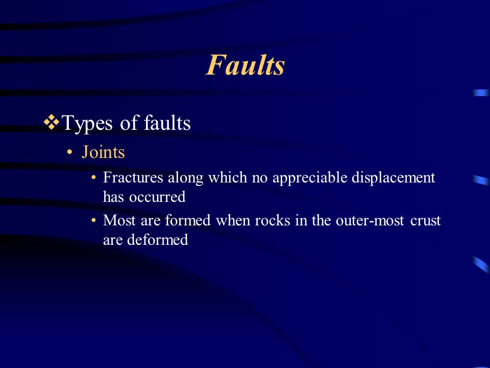 Faults Types of faults Joints